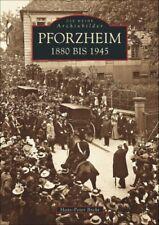 Pforzheim 1880 bis 1945 Baden Württemberg Stadt Bildband Geschichte Bilder Fotos