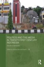 Politics and the Media in Twenty-First Century Indonesia: Decade of Dem - New