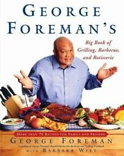 George Foreman's Big Book of Grilling, Barbecue and Rotisserie, George Foreman,