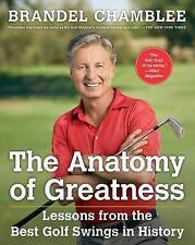 NEW The Anatomy of Greatness: Lessons from the Best Golf Swings in History