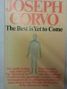 The Best Is Yet To Come Joseph Corvo Zone therapy paperback