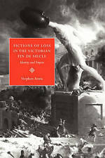 Fictions of Loss in the Victorian Fin de Siècle: Identity and Empire by Ar