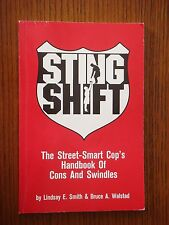 Sting Shift - The Street-Smart Cops Handbook of Cons & Swindles - Softcover 1989