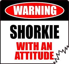 "WARNING SHORKIE WITH AN ATTITUDE 5"" DIE-CUT FUNNY DOG STICKER"