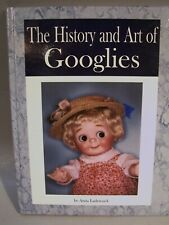 """The History & Art of Googlies"" Doll Book"