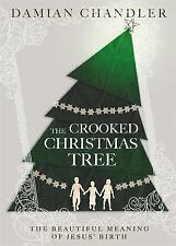 The Crooked Christmas Tree: The Beautiful Meaning of Jesus' Birth (Hardback or C