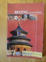 Reiseführer Beijingh - Peking - Chinas Hauptstadt  zusätzl. Landkarte China