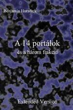 NEW A 14 portálok és a három frakció Extended Version (Hungarian Edition)