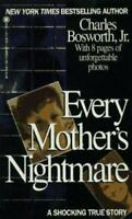 Every Mother's Nightmare : The True Story of the Brutal Murder of Two Children a