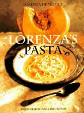 Lorenzas Pasta: 200 Recipes for Family and Friend