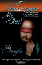 Shakespeare My Butt!: From Marsupial Elvis to No Place . on the Trail of the