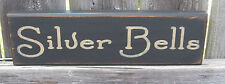 PRIMITIVE COUNTRY  SILVER BELLS  SHELF SIGN WINTER CHRISTMAS
