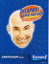 PUBLICITE ADVERTISING 124  2006  EUROPE 1 radio   CANTELOUP DECAPANT SUPER PUISS
