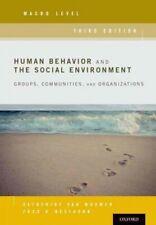 Human Behavior and the Social Environment : Macro Level: Groups, Communities,...
