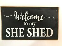 Welcome to my She Shed sign wood ladies gift backyard retread decor