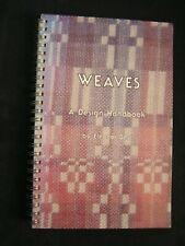 Weaving Handweaving Weaves, A Design Handbook Beiderwand, Diaper Twill, Lace +
