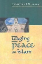 Waging Peace on Islam: The Hospitable Way to Make Others Feel Welcome & Wanted (