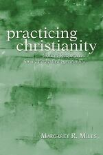 Practicing Christianity : Critical Perspectives for an Embodied Spirituality.