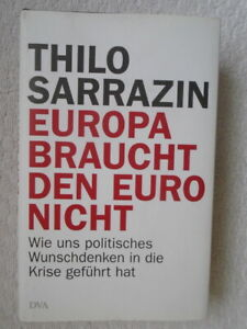 EUROPA BRAUCHT DEN EURO NICHT von Thilo Sarrazin
