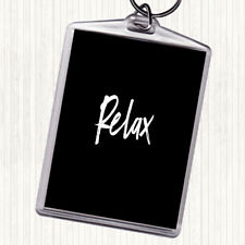 Black White Bold Relax Quote Bag Tag Keychain Keyring