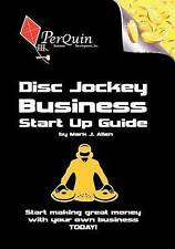 Disc Jockey Business Start-Up Guide: Business Startup Guide to Start Your Own DJ