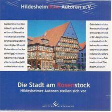 Die Stadt am Rosenstock Hildesheimer Autoren stellen sich vor (2012) NEU! OVP!