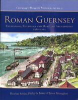 Roman Guernsey Excavations, Fieldwork and Maritime Archaeology ... 9781789250688