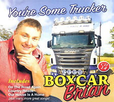 Boxcar Brian You're Some Trucker CDs New   /Country/Music/Trucking/Ireland/Irish