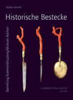 Fachbuch Historische Bestecke Jochen Amme, Sammlung SLM Aachen, wertvoll, NEU