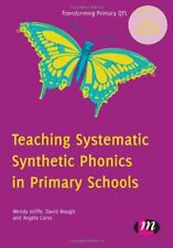 Teaching Systematic Synthetic Phonics in Primary Schools (Transforming Primar.