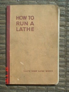 VINTAGE 1952 HOW TO RUN A LATHE SOFTCOVER BOOK - SOUTH BEND LATHE WORKS - NICE