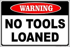 No Tools Loaned Warning Sign Gift Carpenter Auto Shop Car Mechanic Repair Garage
