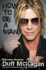 How to Be a Man: (and other illusions), Kornelis, Chris, McKagan, Duff, New Book