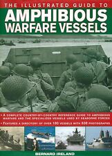 The Illustrated Guide to Amphibious Warfare Vessels by Ireland HB 2011 W5