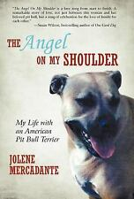 The Angel On My Shoulder: My Life With An American Pit Bull Terrier: By Jolen.