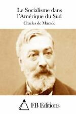 Le Socialisme Dans l'Amérique du Sud by Charles de Mazade (2015, Paperback)