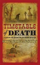 EDWARD MARSTON __ TIMETABLE OF DEATH __ BRAND NEW __ FREEPOST UK