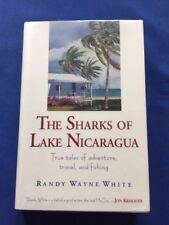 THE SHARKS OF LAKE NICARAGUA - FIRST EDITION SIGNED BY RANDY WAYNE WHITE