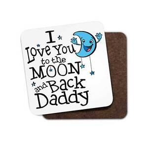 I Love You To The Moon And Back coaster for Father's Day, Birthday, Christmas.