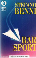 LIBRO=BAR SPORT=STEFANO BENNI=OSCAR MONDADORI=1999