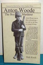 Anton Woode the Boy Murderer Dick Kreck SIGNED 1st Ed PB 2006 Fulcrum Pub