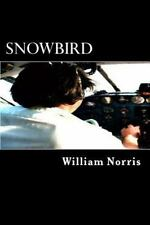 Snowbird: The Rise and Fall of a Medellin Drug Pilot (Paperback or Softback)