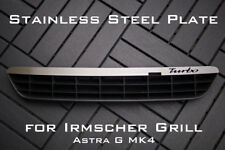 Stainless Steel Plate for Irmscher Grill Astra G MK4 - 'Turbo'