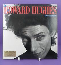 Howard Hughes - Say Western, 7 Inch Single 1988, EXC/ nr EXC