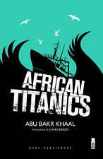 African Titanics, Good Condition Book, Abu Bakr Khaal, ISBN 9781850772736