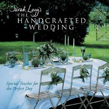 Sarah Lugg's The Handcrafted Wedding: Special Touches for the Perfect Day