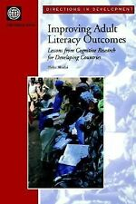 Directions in Development Ser.: Improving Adult Literacy Outcomes : Lessons...