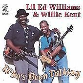 Lil' Ed Williams & Willie Kent - Who's Been Talking (1998) New CD.