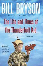 "Bill Bryson ""The Life and Times of Thunderbolt Kid"" A Memoir"