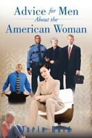 Advice for Men about the American Woman (Paperback or Softback)